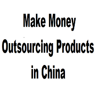 How to Make Money Outsourcing in China
